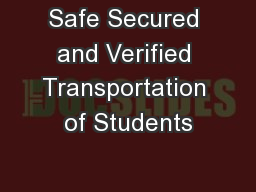 Safe Secured and Verified Transportation of Students PowerPoint PPT Presentation
