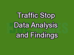 Traffic Stop Data Analysis and Findings