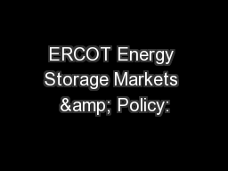 ERCOT Energy Storage Markets & Policy:
