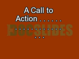 A Call to Action . . . . . . . . . . . . . . . . . . . . .