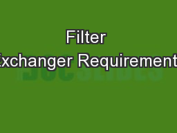 Filter Exchanger Requirements PowerPoint PPT Presentation