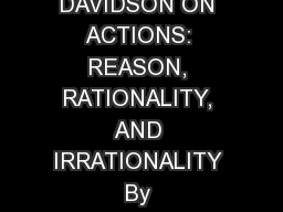 DAVIDSON ON ACTIONS: REASON, RATIONALITY, AND IRRATIONALITY By