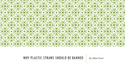 why plastic straws should be banned PowerPoint PPT Presentation