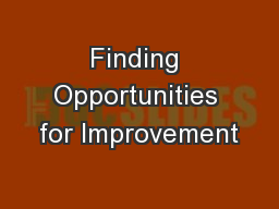 Finding Opportunities for Improvement