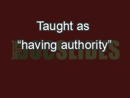 """Taught as """"having authority"""""""