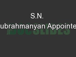 S.N. Subrahmanyan Appointed PowerPoint PPT Presentation