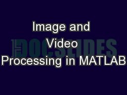 Image and Video Processing in MATLAB PowerPoint PPT Presentation
