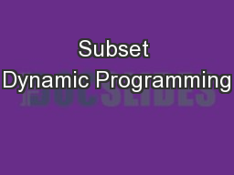 Subset Dynamic Programming PowerPoint PPT Presentation