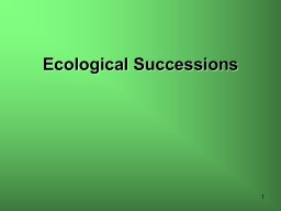 1 Ecological Successions