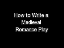 How to Write a Medieval Romance Play