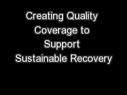 Creating Quality Coverage to Support Sustainable Recovery