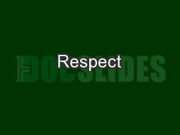 Respect PowerPoint PPT Presentation