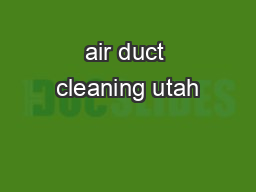 air duct cleaning utah PDF document - DocSlides