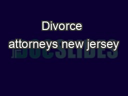 Divorce attorneys new jersey PowerPoint PPT Presentation