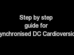 Step by step guide for Synchronised DC Cardioversion PowerPoint PPT Presentation