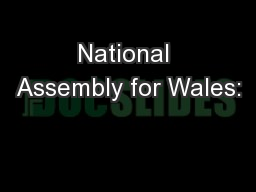 National Assembly for Wales: PowerPoint PPT Presentation