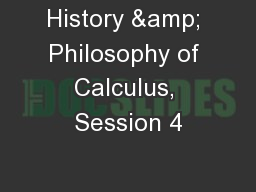 History & Philosophy of Calculus, Session 4