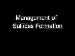 Management of Sulfides Formation PowerPoint PPT Presentation