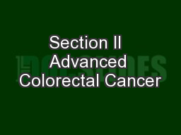 Section II  Advanced Colorectal Cancer