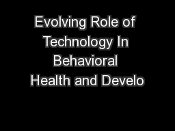 Evolving Role of Technology In Behavioral Health and Develo