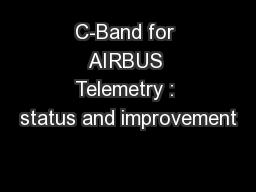 C-Band for AIRBUS Telemetry : status and improvement