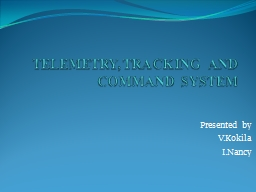 TELEMETRY,TRACKING AND COMMAND SYSTEM