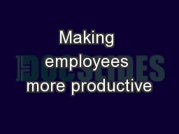 Making employees more productive