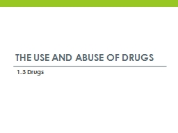 The use and abuse of drugs