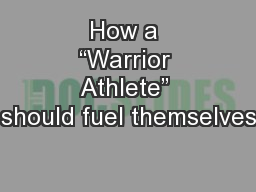 How a �Warrior Athlete� should fuel themselves