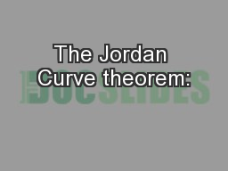 The Jordan Curve theorem: PowerPoint PPT Presentation