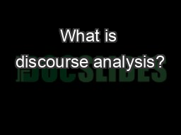 What is discourse analysis? PowerPoint PPT Presentation