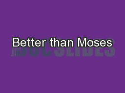 Better than Moses PowerPoint PPT Presentation