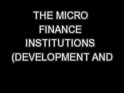 THE MICRO FINANCE INSTITUTIONS (DEVELOPMENT AND