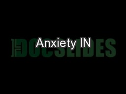 Anxiety IN