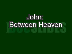 John: Between Heaven