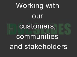 Working with our customers, communities and stakeholders