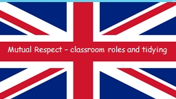 Mutual Respect – classroom roles and tidying