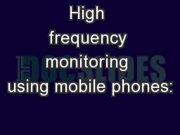 High frequency monitoring using mobile phones: