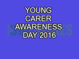 YOUNG CARER AWARENESS DAY 2016