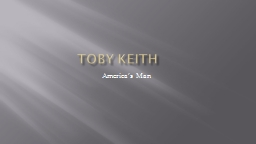 Toby Keith PowerPoint PPT Presentation