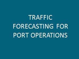 TRAFFIC FORECASTING FOR PORT OPERATIONS