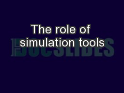 The role of simulation tools