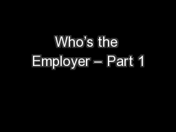 Who's the Employer – Part 1