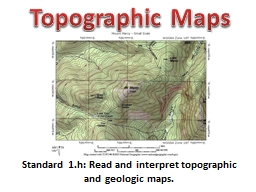 Standard 1.h: Read and interpret topographic and geologic m