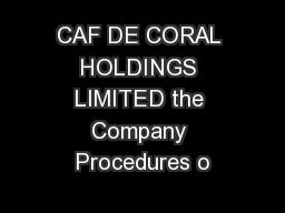 CAF DE CORAL HOLDINGS LIMITED the Company Procedures o