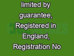 A company limited by guarantee, Registered in England, Registration No