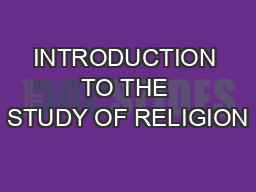INTRODUCTION TO THE STUDY OF RELIGION PowerPoint PPT Presentation