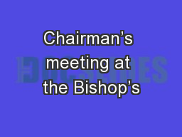 Chairman's meeting at the Bishop's