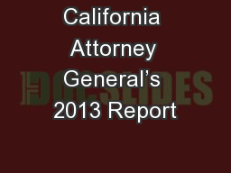 California Attorney General's 2013 Report PowerPoint PPT Presentation