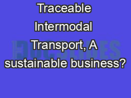 Traceable Intermodal Transport, A sustainable business?